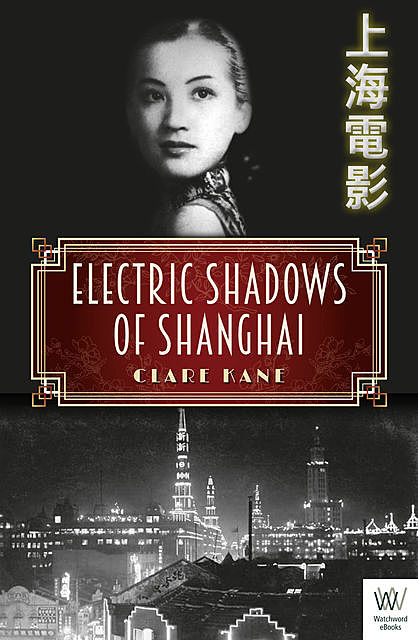 Electric Shadows of Shanghai, Clare Kane