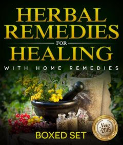 Herbal Remedies For Healing With Home Remedies, Speedy Publishing