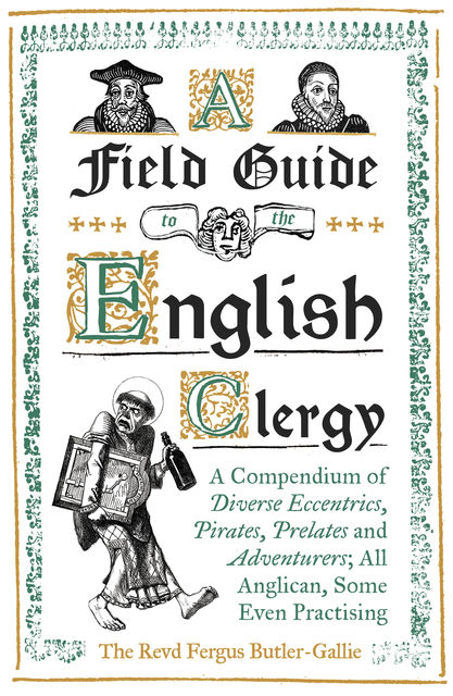 Field Guide to the English Clergy, Fergus Butler-Gallie MA BA