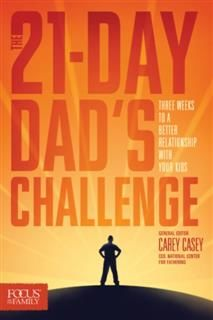 21-Day Dad's Challenge, General Editor, Carey Casey