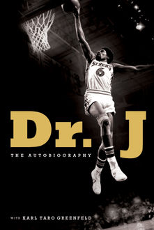 Dr. J, Karl Taro Greenfeld, Julius Erving