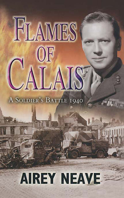 Flames of Calais, Airey Neave