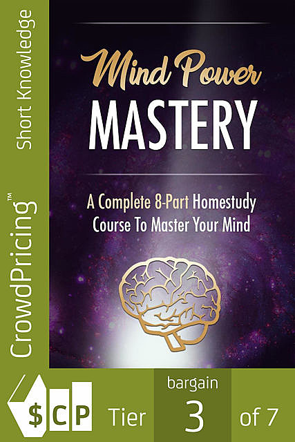 Mind Power Mastery – A Complete 8-Part Homestudy Course to Master Your Mind, Karla Max