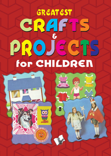 Greatest Crafts & Projects for Children, Vikas Khatri