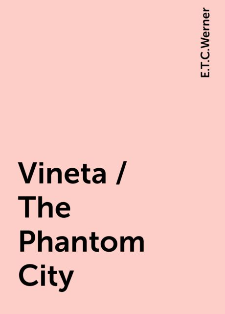 Vineta / The Phantom City, E.T.C.Werner