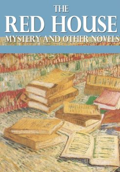 The Red House Mystery and Other Novels, A.A. Milne
