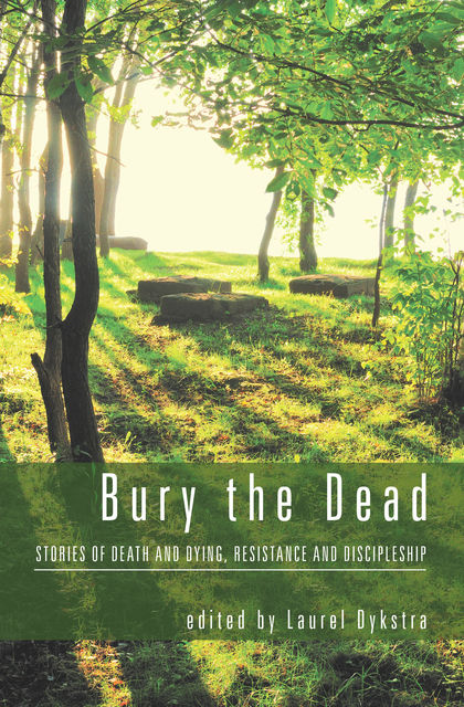 Bury the Dead, Laurel Dykstra