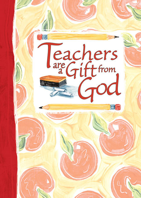 Teachers Are a Gift from God Greeting Book, Zondervan