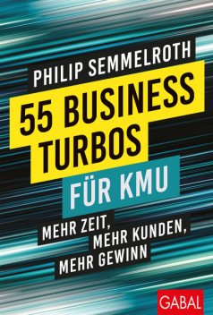 55 Business-Turbos für KMU, Philip Semmelroth