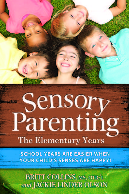 Sensory Parenting – The Elementary Years, Britt Collins, Jackie Linder Olson