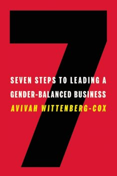 Seven Steps to Leading a Gender-Balanced Business, Avivah Wittenberg-Cox