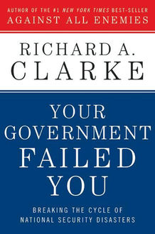 Your Government Failed You, Richard Clarke