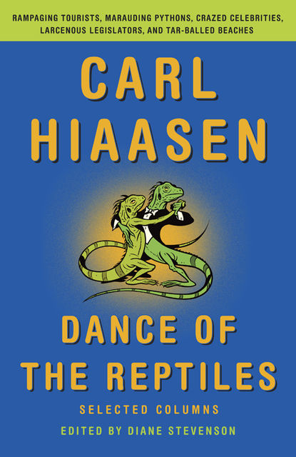 Dance of the Reptiles, Carl Hiaasen