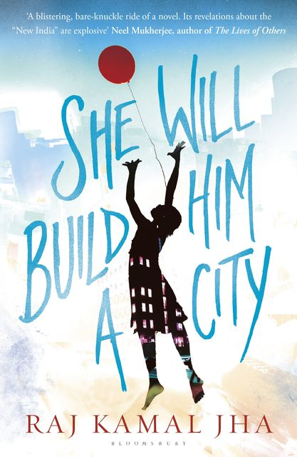 She Will Build Him a City, Raj Kamal Jha
