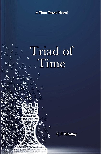 Triad of Time, KF Whatley