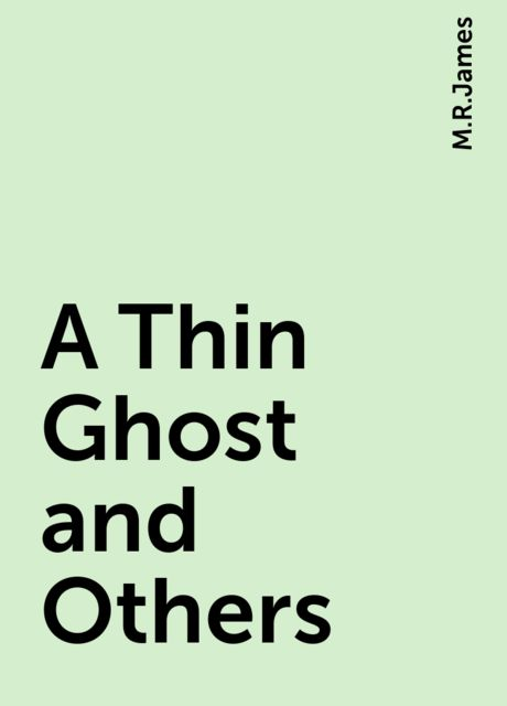 A Thin Ghost and Others, M.R.James