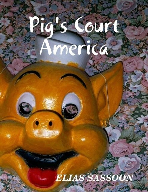 Pig's Court America, Elias Sassoon