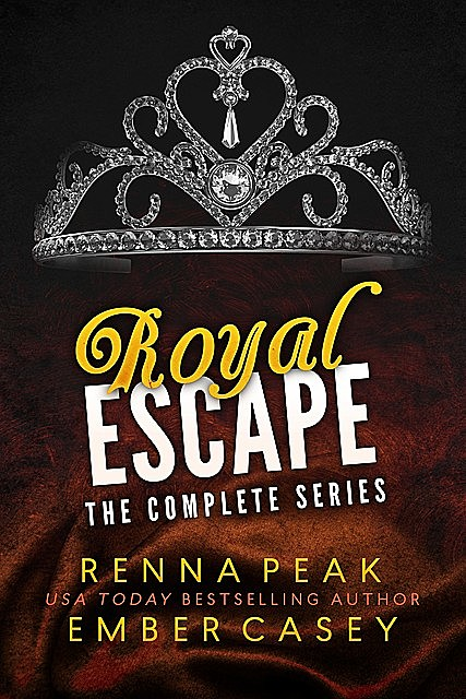 Royal Escape: The Complete Series, Ember Casey, Renna Peak