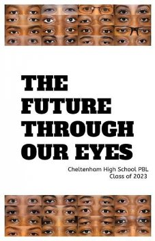 The Future Through Our Eyes, 9th Grade CHS Project Based Learning