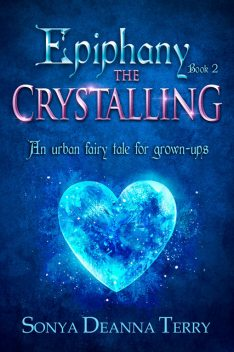 Epiphany – The Crystalling, Sonya Deanna Terry