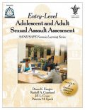Entry-Level Adolescent and Adult Sexual Assault Assessment, MSN, APN, RN, BSN, CPN, Diana Faugno, DF-IAFN, DNSc, FAAFS, FAAN, FNP-BC, Patricia M. Speck, SANE-P, SANE-A, ARNP-BC, Jill L. Crum, PhC, Rachell A. Copeland