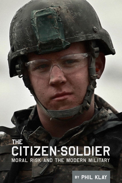 The Citizen-Soldier, Phil Klay