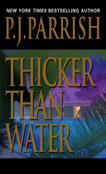Thicker Than Water, P.J.Parrish