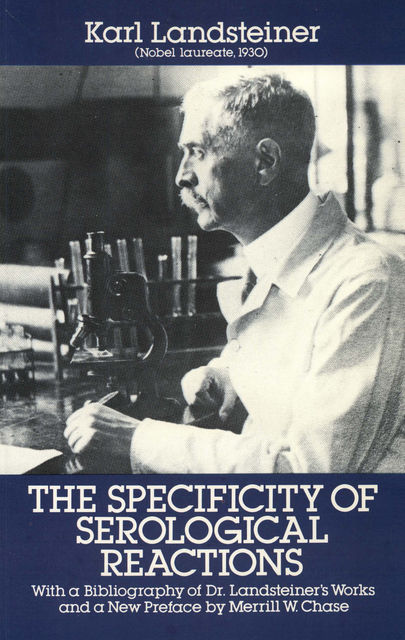 The Specificity of Serological Reactions, Karl Landsteiner