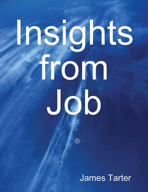 Insights from Job, James Tarter