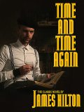 Time and Time Again, James Hilton