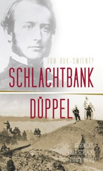 Schlachtbank Düppel: 18. April 1864, Tom Buk-Swienty