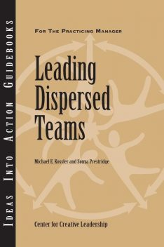 Leading Dispersed Teams, Michael E.Kossler, Sonya Prestridge