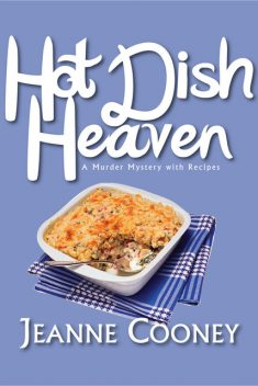 Hot Dish Heaven, Jeanne Cooney