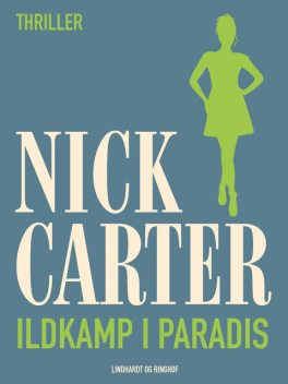 Ildkamp i paradis, Nick Carter