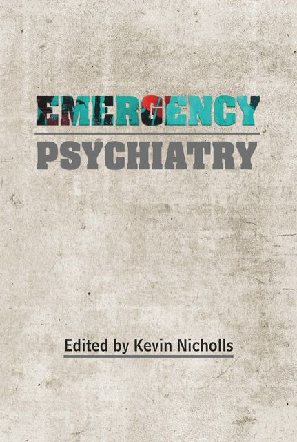 Emergency Psychiatry, Kevin Nicholls