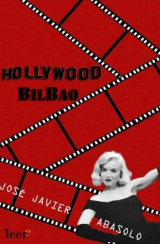 Hollywood-Bilbao, José Javier Abasolo