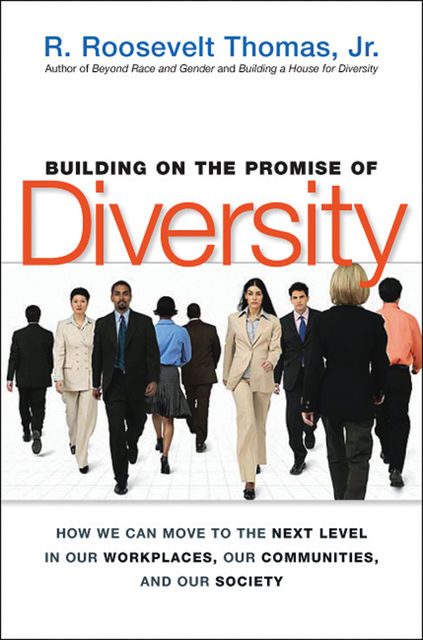 Building on the Promise of Diversity, R. Roosevelt Thomas