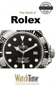 The World of Rolex, WatchTime. com