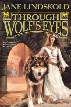Through Wolf's Eyes, Jane Lindskold