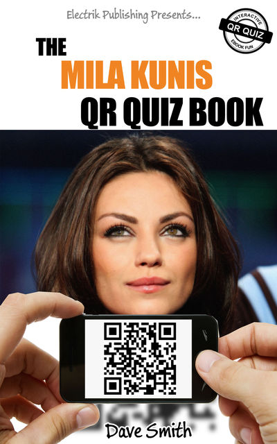 The Mila Kunis QR Quiz Book, Dave Smith
