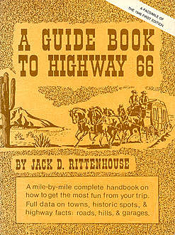 A Guide Book to Highway 66, Jack D.Rittenhouse
