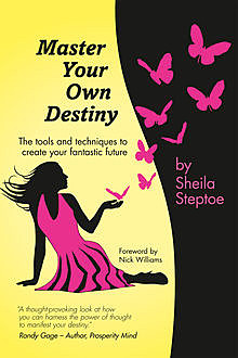 Master Your Own Destiny, Sheila Steptoe
