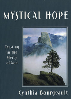 Mystical Hope, Cynthia Bourgeault