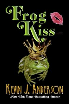 Frog Kiss, Kevin J.Anderson
