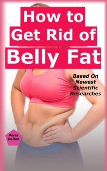 How to Get Rid of Belly Fat, Perez Dalton
