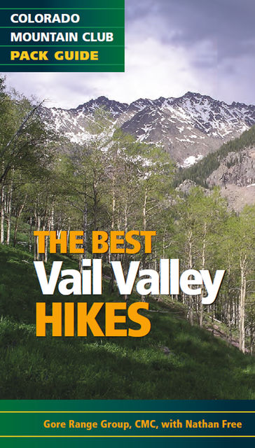 The Best Vail Valley Hikes and Showshoe Routes, The Colorado Mountain Club