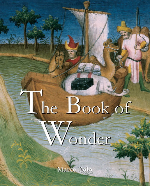 The Book of Wonder, Marco Polo