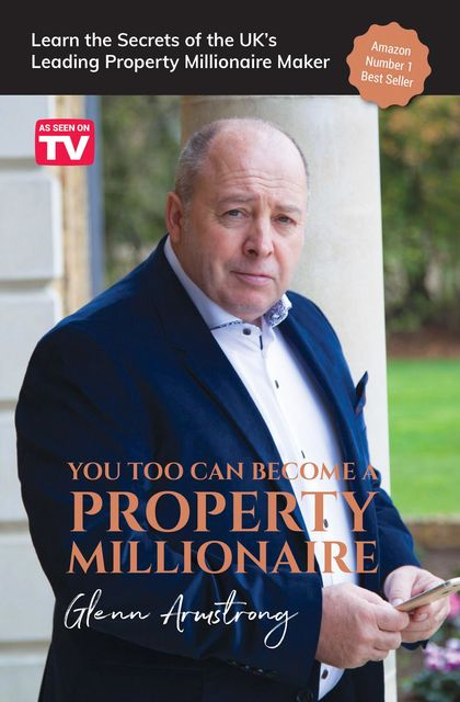 Become a Property Millionaire, Glenn Armstrong