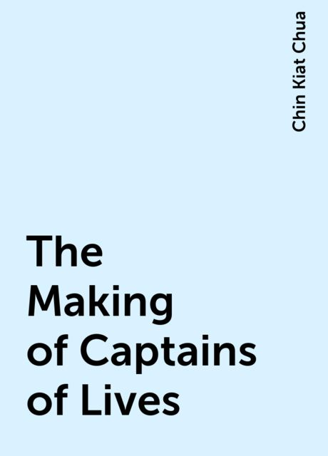 The Making of Captains of Lives, Chin Kiat Chua
