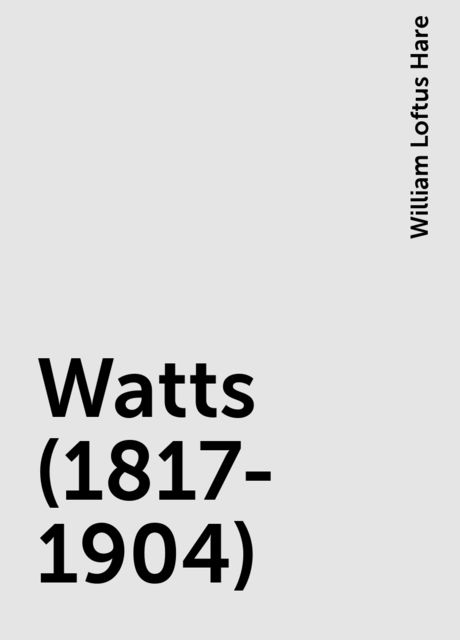 Watts (1817-1904), William Loftus Hare